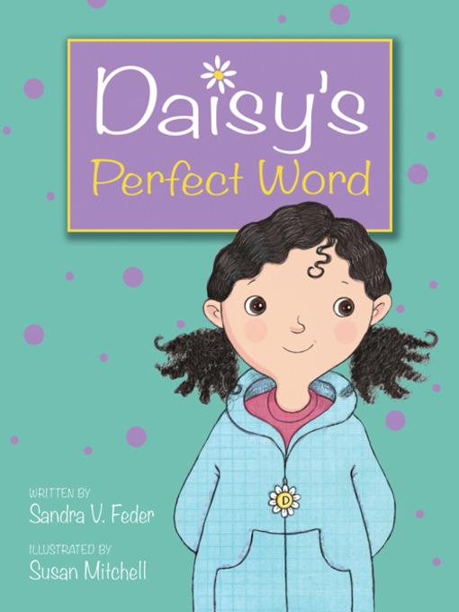 Title details for Daisy's Perfect Word by Sandra V. Feder - Available
