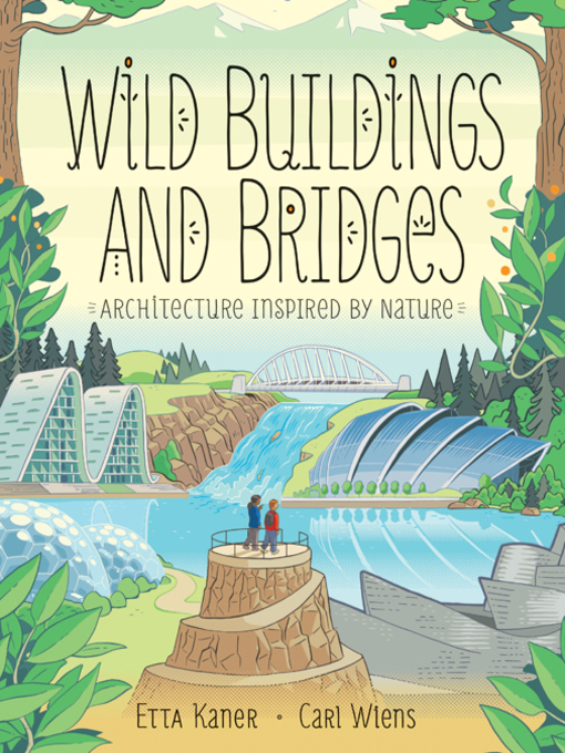 Title details for Wild Buildings and Bridges by Etta Kaner - Available