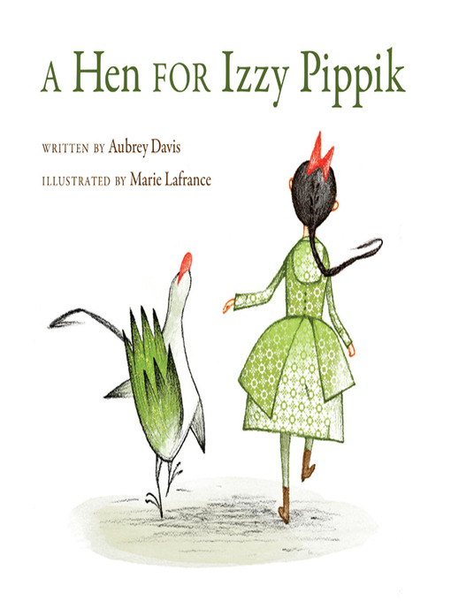 Title details for A Hen for Izzy Pippik by Aubrey Davis - Available
