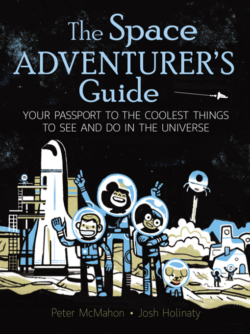 Title details for The Space Adventurer's Guide by Peter McMahon - Available