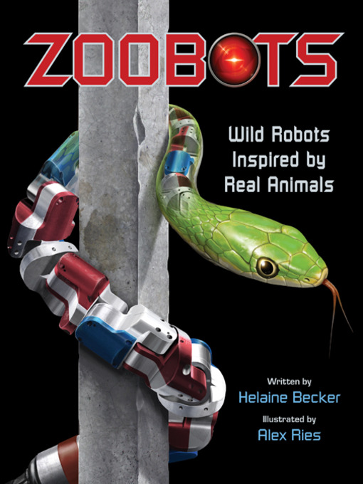 Zoobots Wild Robots Inspired by Real Animals  by Helaine Becker