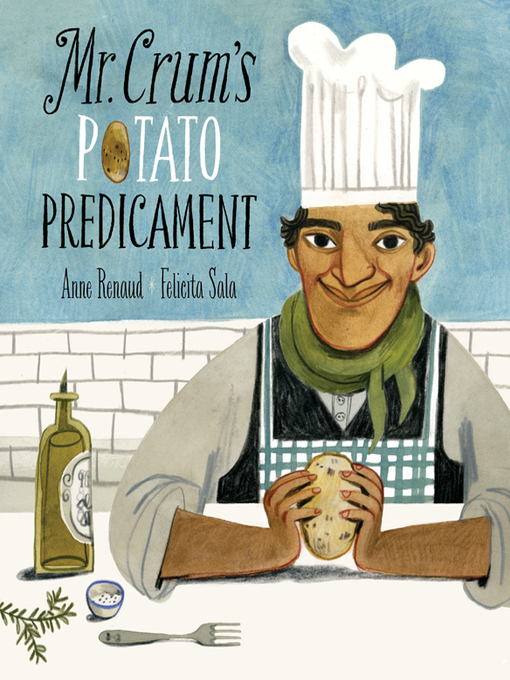 Title details for Mr. Crum's Potato Predicament by Anne Renaud - Available