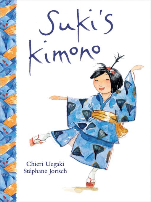 Title details for Suki's Kimono by Chieri Uegaki - Available