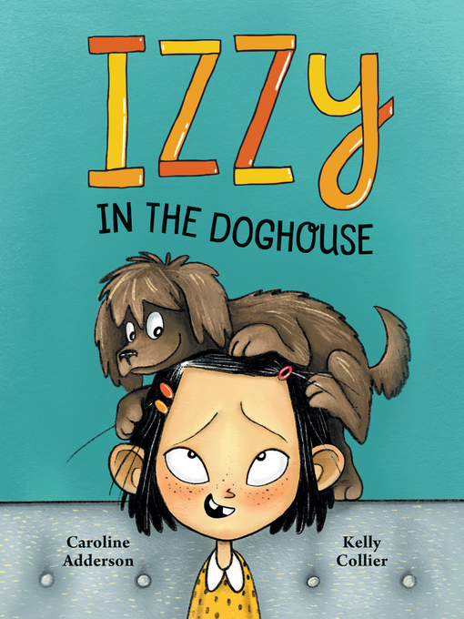 Title details for Izzy in the Doghouse by Caroline Adderson - Available