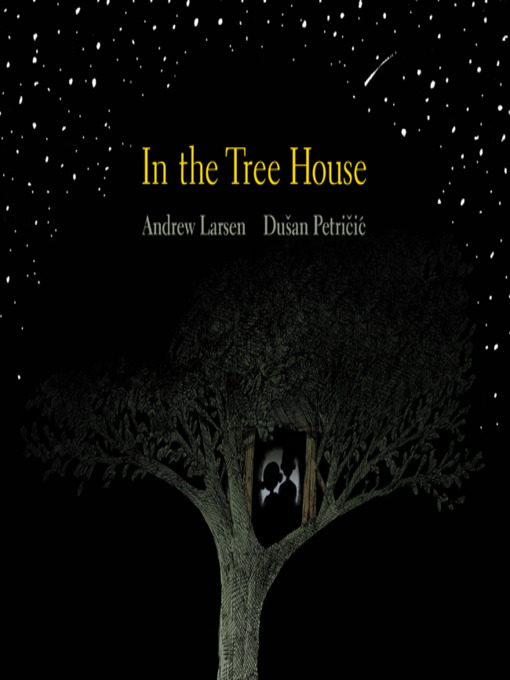Title details for In the Tree House by Andrew Larsen - Available