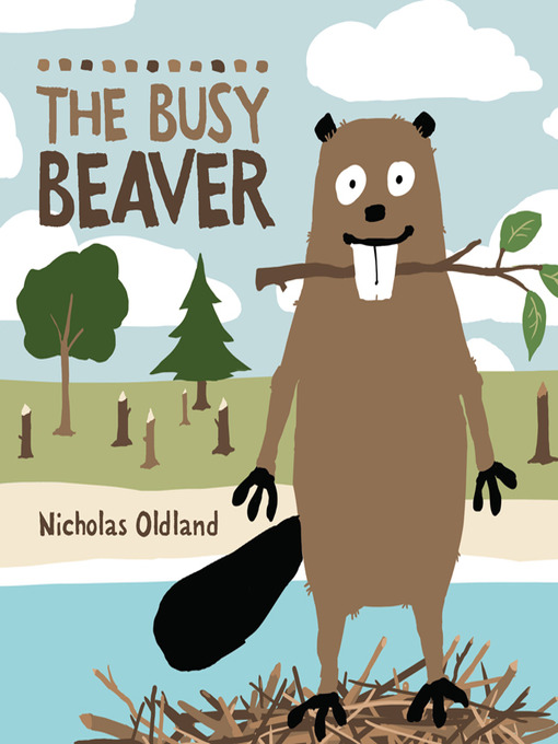 Title details for The Busy Beaver by Nicholas Oldland - Available