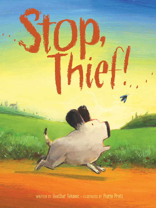 Title details for Stop, Thief! by Heather Tekavec - Available