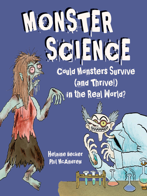 Title details for Monster Science by Helaine Becker - Available
