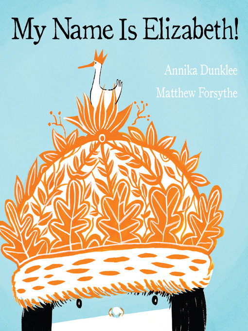 Title details for My Name Is Elizabeth! by Annika Dunklee - Available