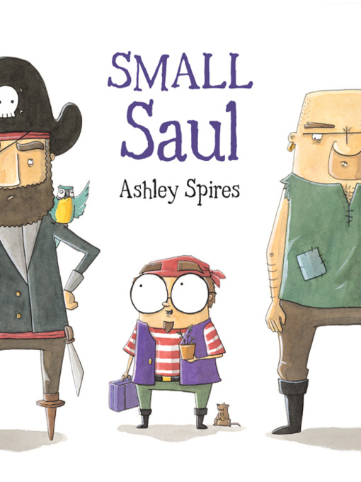 Title details for Small Saul by Ashley Spires - Available