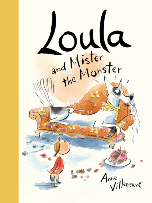 Title details for Loula and Mister the Monster by Anne Villeneuve - Wait list