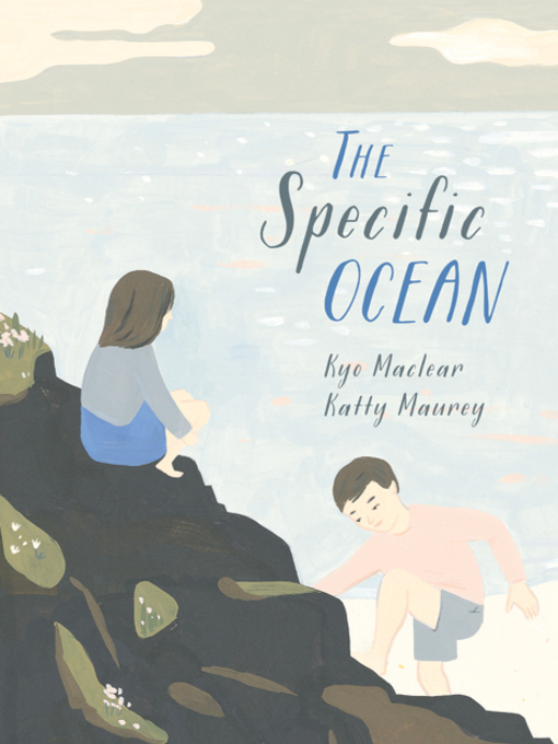 Title details for The Specific Ocean by Kyo Maclear - Wait list