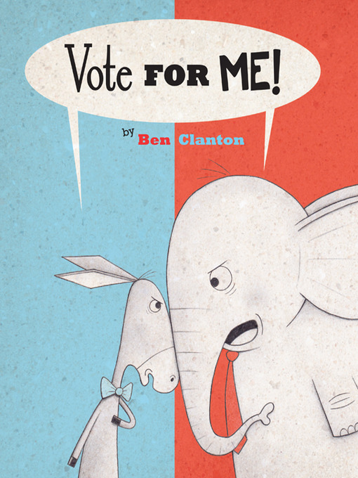 Title details for Vote for Me! by Ben Clanton - Available