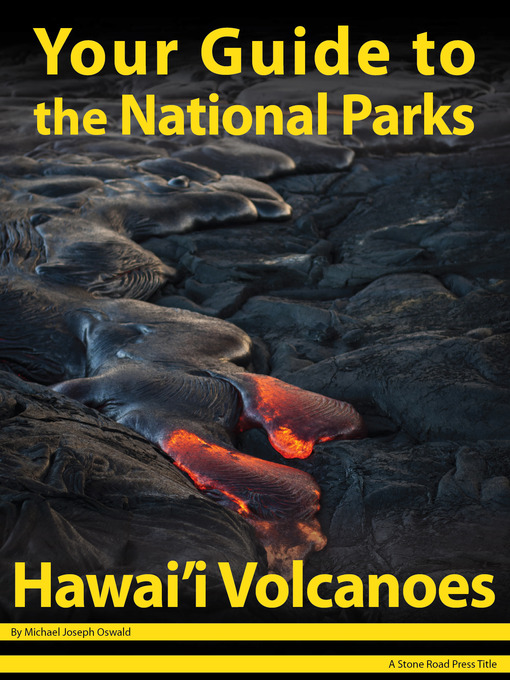 Title details for Your Guide to Hawai'i Volcanoes National Park by Michael Joseph Oswald - Available