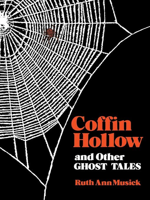Title details for Coffin Hollow and Other Ghost Tales by Ruth Ann Musick - Wait list