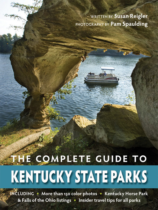 Title details for The Complete Guide to Kentucky State Parks by Susan Reigler - Available