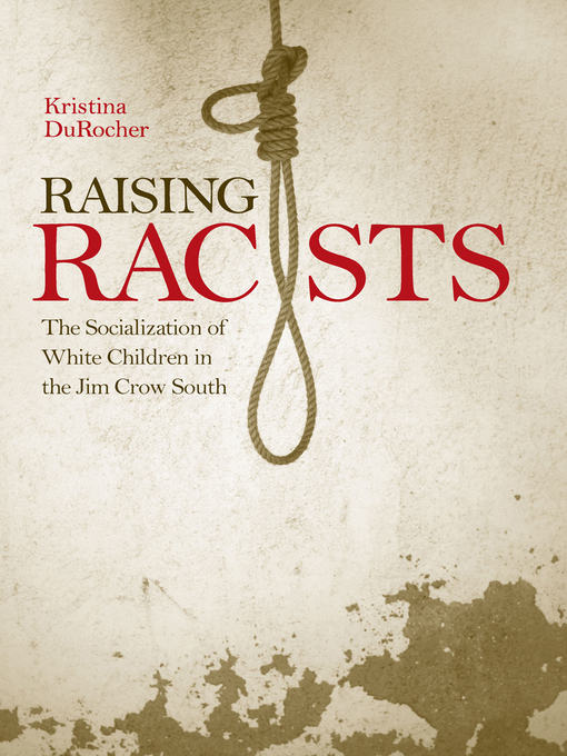 Title details for Raising Racists by Kristina DuRocher - Available