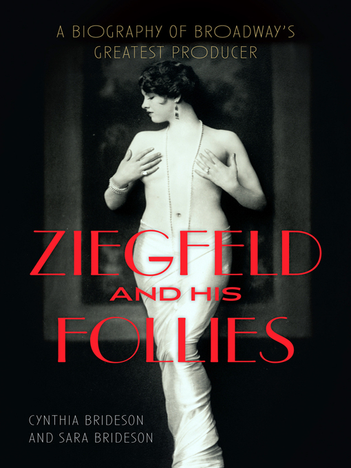 Title details for Ziegfeld and His Follies by Cynthia Brideson - Wait list