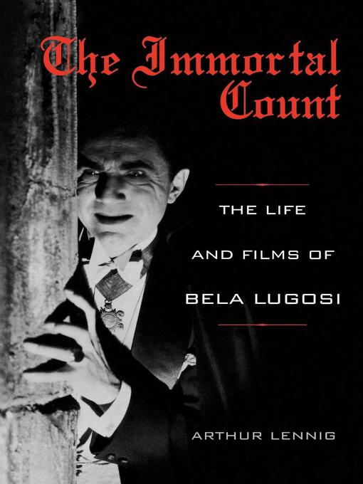 Title details for The Immortal Count by Arthur Lennig - Available