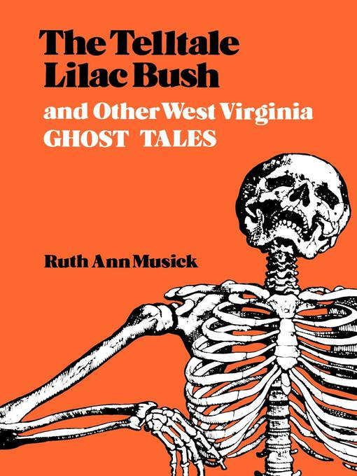 Title details for The Telltale Lilac Bush and Other West Virginia Ghost Tales by Ruth Ann Musick - Available