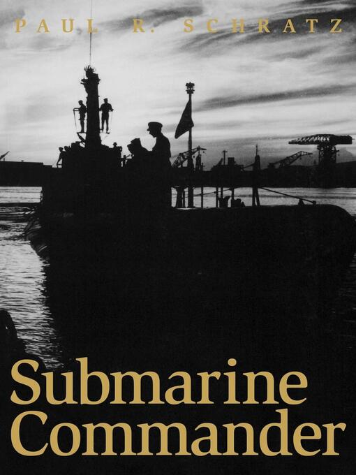Title details for Submarine Commander by Paul R. Schratz - Available