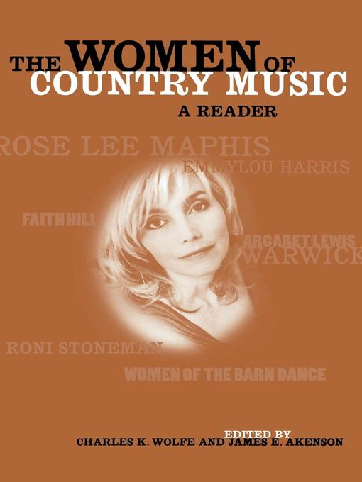 Title details for The Women of Country Music by Charles K. Wolfe - Available