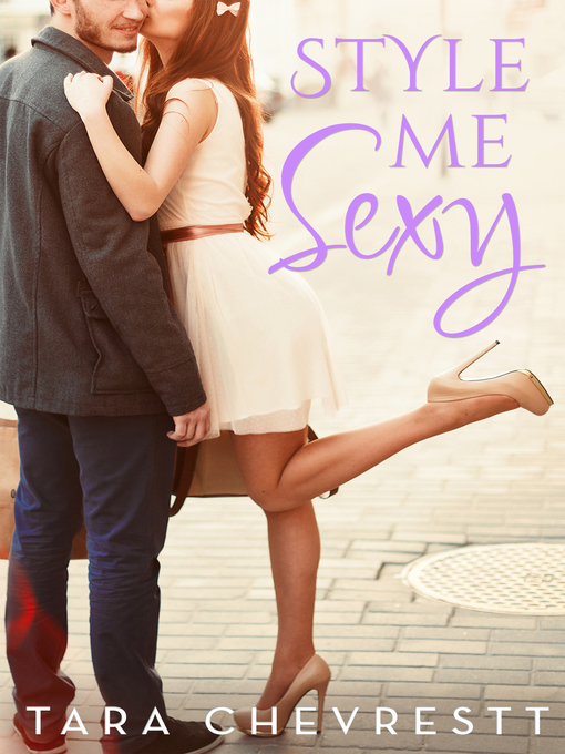 Title details for Style Me Sexy (Novella) by Tara Chevrestt - Available