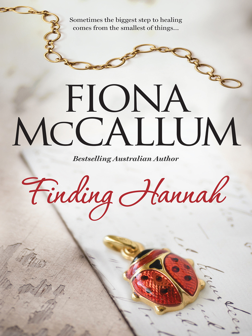 Title details for Finding Hannah by Fiona McCallum - Available