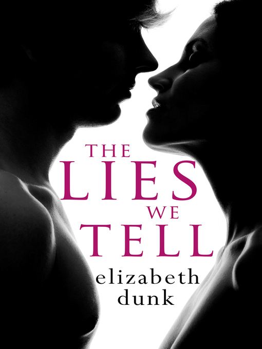 Title details for The Lies We Tell by Elizabeth Dunk - Wait list