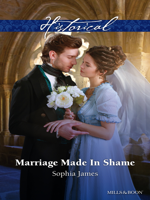 Title details for Marriage Made In Shame by Sophia James - Available