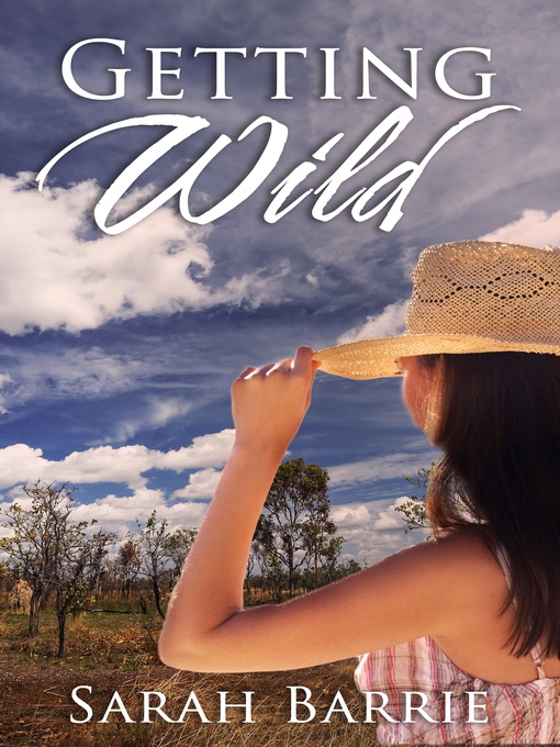 Title details for Getting Wild by Sarah Barrie - Available