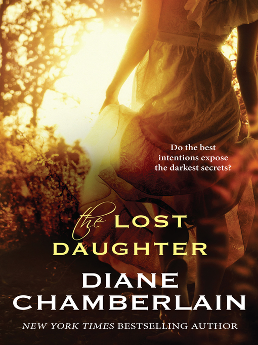 Title details for The Lost Daughter by Diane Chamberlain - Available