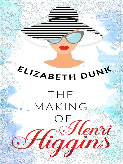 Title details for The Making of Henri Higgins by Elizabeth Dunk - Available