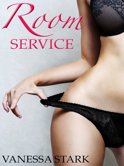Title details for Room Service by Vanessa Stark - Available
