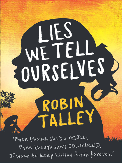 Title details for Lies We Tell Ourselves by Robin Talley - Available