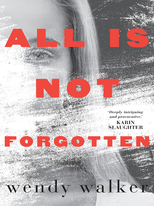 Title details for All Is Not Forgotten by Wendy Walker - Available