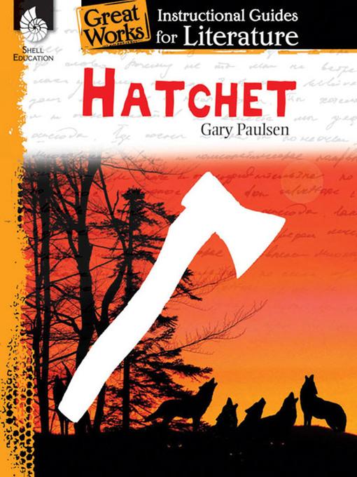 Title details for Hatchet: Instructional Guides for Literature by Gary Paulsen - Wait list