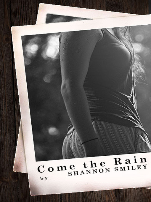 Title details for Come the Rain by Shannon Smiley - Wait list