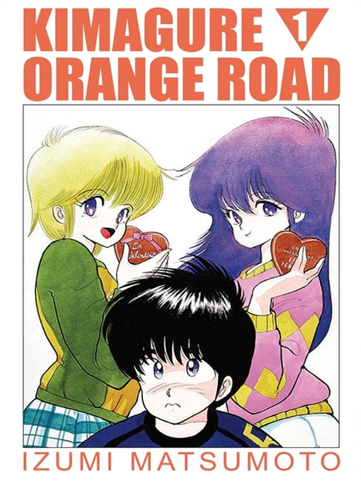 Title details for Kimagure Orange Road, Volume 1 by Izumi Matsumoto - Wait list