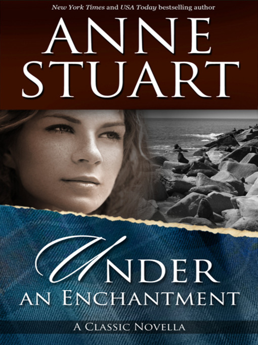 Title details for Under an Enchantment by Anne Stuart - Wait list