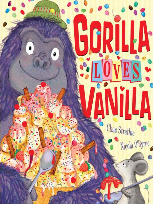 Title details for Gorilla Loves Vanilla by Chae Strathie - Wait list