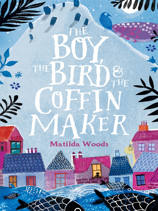 Title details for The Boy, the Bird and the Coffin Maker by Matilda Woods - Wait list