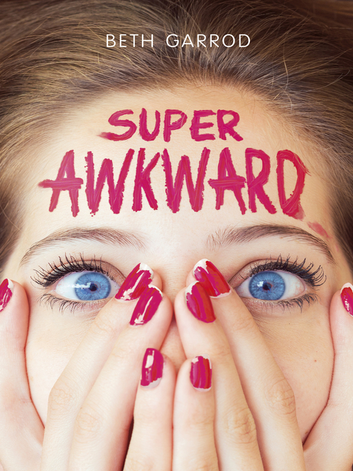 Title details for Super Awkward by Beth Garrod - Available