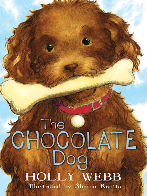 Title details for The Chocolate Dog by Holly Webb - Wait list