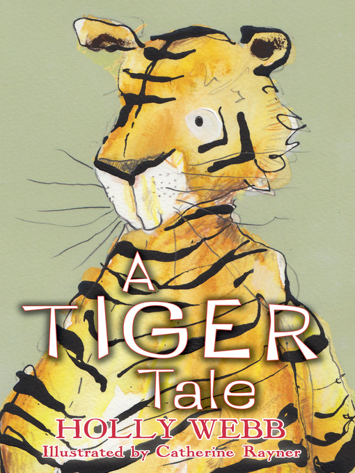 Title details for A Tiger Tale by Holly Webb - Available