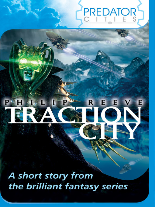 Title details for Traction City by Philip Reeve - Available