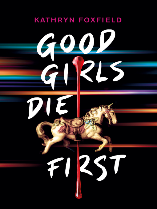 Title details for Good Girls Die First by Kathryn Foxfield - Wait list