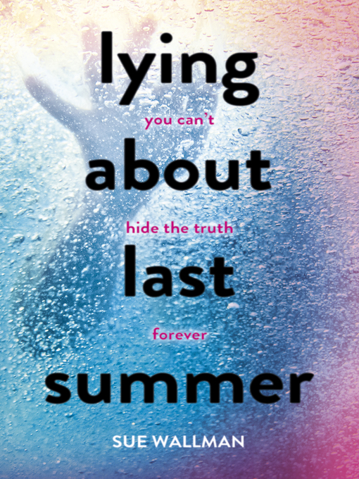 Lying About Last Summer by Sue Wallman book cover