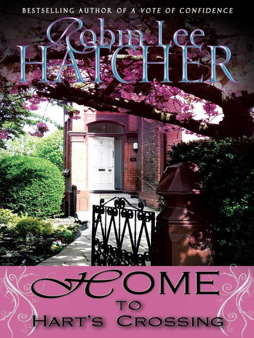 Title details for Home to Hart's Crossing by Robin Lee Hatcher - Available