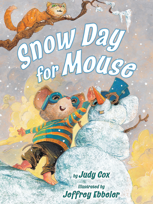 Title details for Snow Day for Mouse by Judy Cox - Available